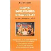 Despre infruntarea necazurilor - Danion Vasile