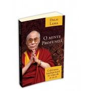 O minte profunda - cultivarea intelepciunii in viata de zi cu zi/Dalai Lama