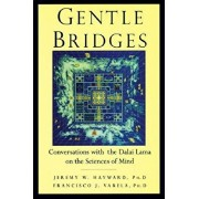 Gentle Bridges: Conversations with the Dalai Lama on the Sciences of Mind, Paperback/Jeremy W. Hayward