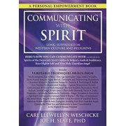 Communicating with Spirit: Here's How You Can Communicate (and Benefit From) Spirits of the Departed, Spirit Guides & Helpers, Gods & Goddesses,, Paperback/Carl Llewellyn Weschcke