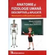 Anatomie Si Fiziologie Umana Descriptiva Si Aplicata - Mihaela Alexandru