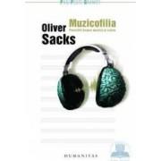 Muzicofilia. Povestiri despre muzica si creier - Oliver Sacks