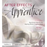 After Effects Apprentice - Real-World Skills for the Aspiring Motion Graphics Artist (Meyer Chris)(Paperback) (9781138643086)