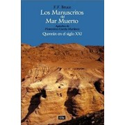 Los Manuscritos del Mar Muerto: Qumr n En El Siglo XXI. Ap ndice de Florentino Garc a Mart nez = The Dead Sea Scrolls, Paperback/F. F. Bruce