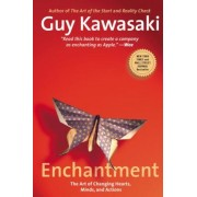 Enchantment: The Art of Changing Hearts, Minds, and Actions, Paperback