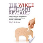 Whole Elephant Revealed - Insights into the Existence and Operation of Universal Laws and the Golden Ratio (de Vries Marja)(Paperback) (9781780990422)