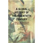 Global History of the Twentieth Century. Legacies and Lessons from Six National Perspectives, Paperback/***