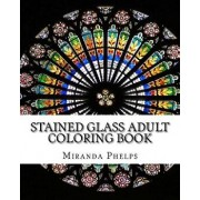 Stained Glass Adult Coloring Book, Paperback/Miranda Phelps