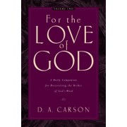 For the Love of God: Volume Two: A Daily Companion for Discovering the Riches of God's Word, Paperback