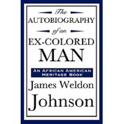 The Autobiography of an Ex-Colored Man (an African American Heritage Book), Paperback/James Weldon Johnson
