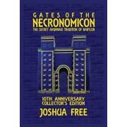 Gates of the Necronomicon: The Secret Anunnaki Tradition of Babylon, Hardcover/Joshua Free
