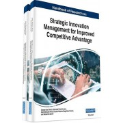 Handbook of Research on Strategic Innovation Management for Improved Competitive Advantage by Edited by George Leal Jamil & Edited by Joao Jose Pin...