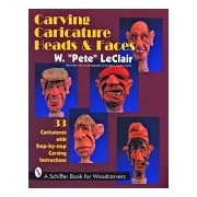Carving Caricature Heads and Faces (LeClair Pete)(Paperback) (9780887407840)