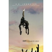 Exit, Pursued by a Bear, Hardcover