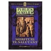 PUBLIUS AURELIUS. UN DETECTIV IN ROMA ANTICA. VOL.2: MORITURI TE SALUTANT