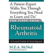 The First Year: Rheumatoid Arthritis: An Essential Guide for the Newly Diagnosed, Paperback/M. E. a. McNeil