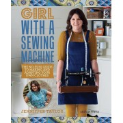 Girl with a Sewing Machine: The No-Fuss Guide to Making and Adapting Your Own Clothes, Paperback