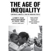 The Age of Inequality: Corporate America's War on Working People, Paperback/Jeremy Gantz