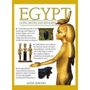 Egypt: Gods, Myths & Religion: A Fascinating Guide to the Mythology and Religion of Ancient Egypt, Paperback/Lucia Gahlin