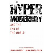 Hypermodernity and The End of The World, Paperback/Brian Francis Culkin