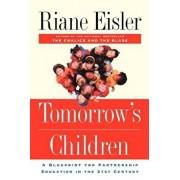 Tomorrow's Children: A Blueprint for Partnership Education in the 21st Century, Paperback/Riane Tennenhaus Eisler