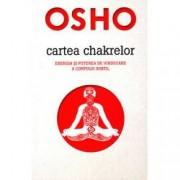 Osho. Cartea chakrelor - energia si puterea de vindecare a corpului subtil