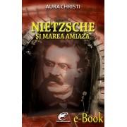 Nietzsche si Marea Amiaza (eBook)