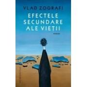 Efectele secundare ale vietii - Vlad Zografi