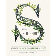 S Is for Southern: A Guide to the South, from Absinthe to Zydeco, Hardcover