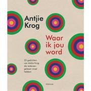 Waar ik jou word - Antjie Krog