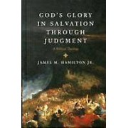 Gods Glory in Salvation through Judgment par Hamilton Jr. & James M.