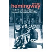 Fifth Column and Four Stories of the Spanish Civil War, Paperback/Ernest Hemingway