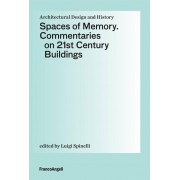 Franco Angeli Spaces of Memory. Commentaries on 21st century buildings Spinelli Luigi(eBook)