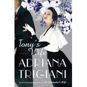 Tony's Wife, Hardcover/Adriana Trigiani