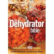 The Dehydrator Bible: Includes Over 400 Recipes, Paperback