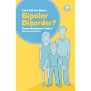 Can I tell you about Bipolar Disorder? - A guide for friends, family and professionals (Mainstone-Cotton Sonia)(Paperback) (9781785924705)