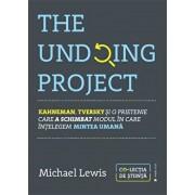 The Undoing Project. Kahneman, Tversky si o prietenie care a schimbat modul in care intelegem mintea umana/Michael Lewis