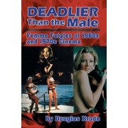 Deadlier Than the Male: Femme Fatales in 1960s and 1970s Cinema
