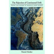 The Rejection of Continental Drift by Naomi Oreskes