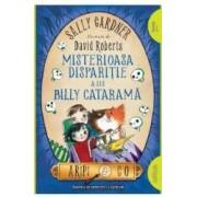 Misterioasa disparitie a lui Billy Catarama Aripi si Co. Vol. 3 - Sally Gardner David Roberts