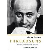 Threadsuns, Paperback/Paul Celan