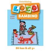 Loco Bambino Loco - Dit kan ik al! (3+ jaar)