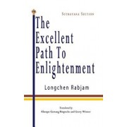 The Excellent Path to Enlightenment - Sutrayana, Paperback/Longchen Rabjam