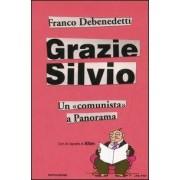 Mondadori Grazie Silvio. Un «comunista» a Panorama Franco Debenedetti