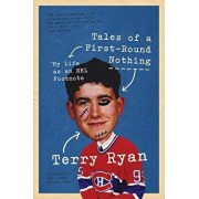 Tales of a First-Round Nothing: My Life as an NHL Footnote, Paperback/Terry Ryan