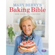 Mary Berry's Baking Bible: Over 250 Classic Recipes, Hardcover