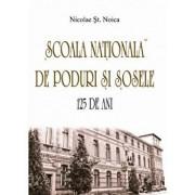 Scoala Nationala de Poduri si Sosele. 125 de ani/Nicolae St. Noica