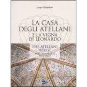 Jacopo Ghilardotti La casa degli Atellani e la vigna di Leonardo-The Atellani house and Leonardo's vineyard ISBN:9788839716606