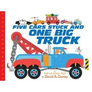 Five Cars Stuck and One Big Truck: A Pop-Up Road Trip, Hardcover