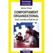 Comportament organizational. Teorii exercitii si studii de caz